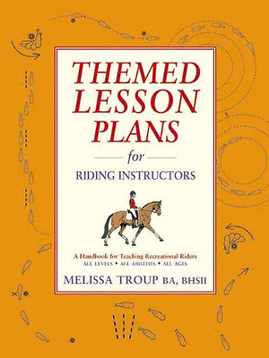Themed Lesson Plans for Riding Instructors: A Handbook  - Paperback NEW Troup, M