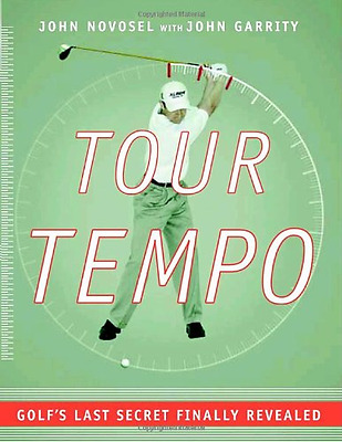 Tour Tempo: Golf's Last Secret Finally Revealed with CD - Hardcover NEW Novosel,