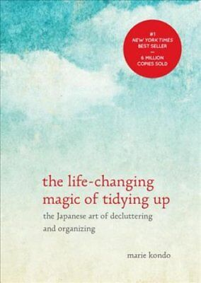 The Life-Changing Magic of Tidying Up The Japanese Art of Declu... 9781607747307
