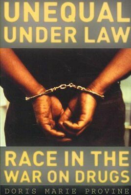 Unequal Under Law: Race in the War on Drugs by Doris Marie Provine...