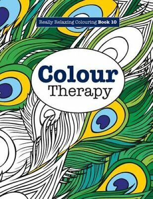 Really Relaxing Colouring Book 10 Colour Therapy 9781908707956 (Paperback, 2015)