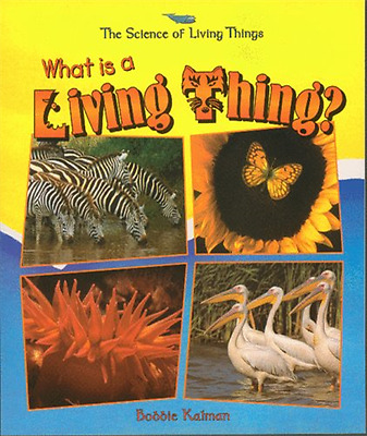 What is a Living Thing? (Science of Living Things) - Paperback NEW Kalman, Bobbi