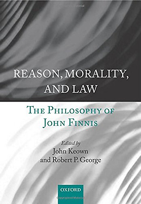 Reason, Morality, and Law: The Philosophy of John Finni - Paperback NEW John Keo