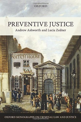 Preventive Justice (Oxford Monographs on Criminal Law a - Hardcover NEW Andrew A