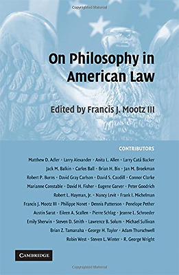 On Philosophy in American Law - Hardcover NEW Francis J. Moot 2009-03-23