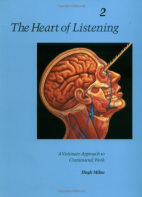 The Heart of Listening: v.2: Visionary Approach to Cran - Paperback NEW Milne, H