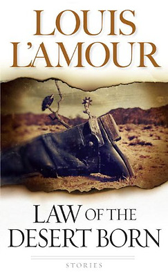 Law of the Desert Born - Paperback NEW L'Amour, Louis 2000-05-01
