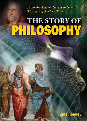 The Story of Philosophy: From the Ancient Greeks to Gre - Hardcover NEW Rooney,