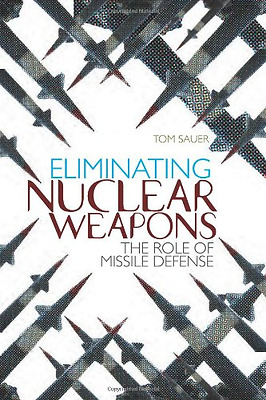 Eliminating Nuclear Weapons: The Role of Missile Defens - Paperback NEW Tom Saue
