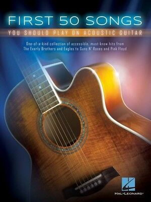FIRST 50 SONGS You Should Play On Acoustic Guitar Book *NEW* Music