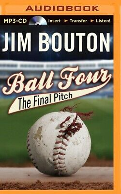 Ball Four : The Final Pitch by Jim Bouton (2014, MP3 CD, Unabridged)