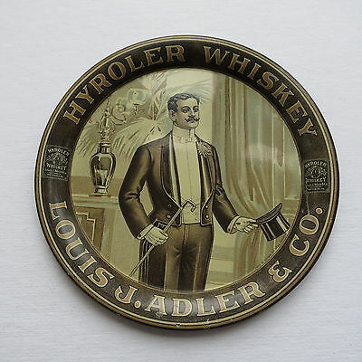 "Antique Advertising Tin Litho Tip Tray ""Hyroler Whiskey"" Dapper Man Top hat cane"
