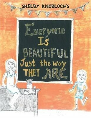 Everyone Is Beautiful Just the Way They Are (Paperback or Softback)