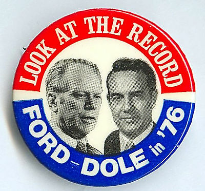 "* Excellent  ~  "" LOOK AT THE RECORD / FORD-DOLE "" ~ 1976 Campaign Button"