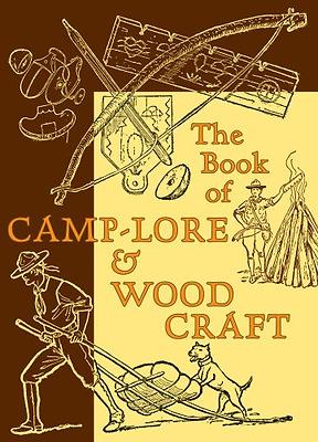 The Book of Camp-lore and Woodcraft - Paperback NEW Beard, Daniel C 2008-07-01