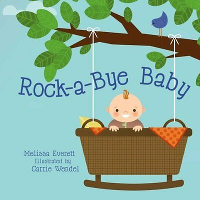 Rock-A-Bye Baby - Board book NEW Melissa Everitt 2013-11-28