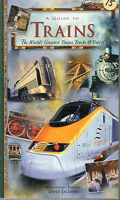 The Guide To Trains  Consultant Editor David Jackson