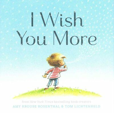 I Wish You More by Amy Krouse Rosenthal, Tom Lichtenheld (Hardback, 2015)