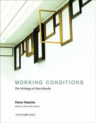 Working Conditions: The Writings of Hans Haacke by Hans Haacke (Hardback, 2016)