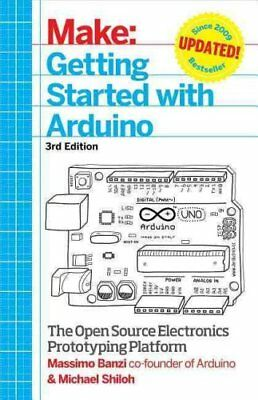 Getting Started with Arduino The Open Source Electronics Protot... 9781449363338