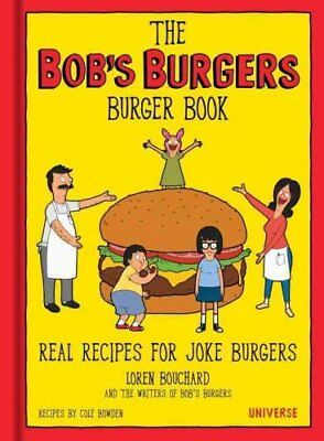 The Bob's Burgers Burger Book by Loren Bouchard 9780789331144 (Hardback, 2016)