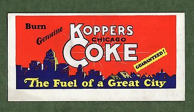 "KOPPERS CHICAGO COKE (Coal) Unused Blotter - 3""x6"", ""The Fuel of a Great City"""
