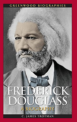 Frederick Douglass: A Biography - Hardcover NEW Trotman, C. Jam 2011-01-04