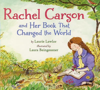 Rachel Carson and Her Book That Changed the World - Paperback NEW Laurie Lawlor