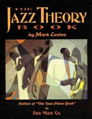 The Jazz Theory Book by Mark Levine 9781883217044 (Spiral bound, 1995)