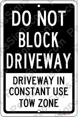 """Do Not Block Driveway Tow Zone Aluminum Sign Made in the USA UV Protected 8""""x12"""""""