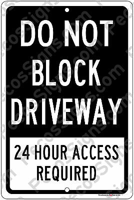 """Do Not Block Driveway 24 Hour Access Aluminum 12""""X18"""" Sign USA Made UV Protected"""