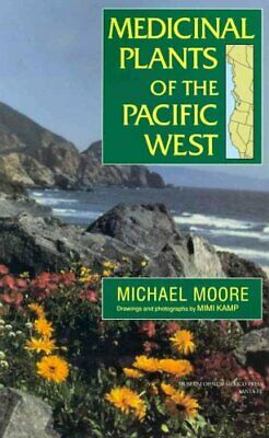 Medicinal Plants of the Pacific West by Michael Moore (Paperback, 2011)
