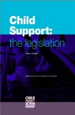Child Support The Legislation by Child Poverty Action Group 9781906076993