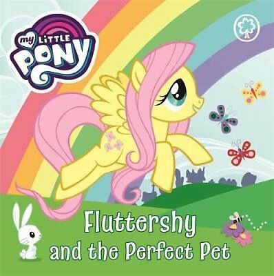 Fluttershy and the Perfect Pet: Story Board by My Little Pony (Board book, 2017)