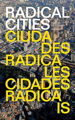 Radical Cities: Across Latin America in Search of a New - Paperback NEW Justin M