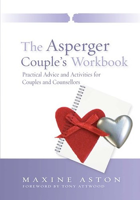 The Asperger Couple's Workbook: Practical Advice and Ac - Paperback NEW Aston, M