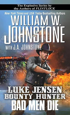Bad Men Die - Mass Market Paperback NEW Johnstone, Will 2015-07-15