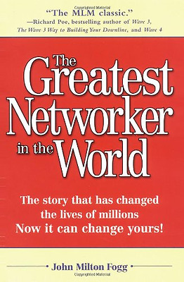 Greatest Networker in the World - Paperback NEW Fogg, John Milt 1997-03-30