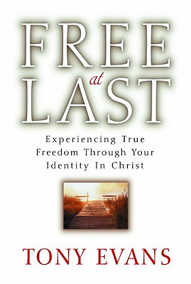 Free at Last: Experiencing True Freedom Through Your Id - Paperback NEW Evans, T