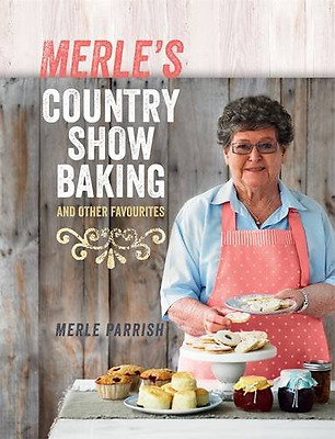 Merle's Country Show Baking and Other Favourites - Paperback NEW Merle Parrish (