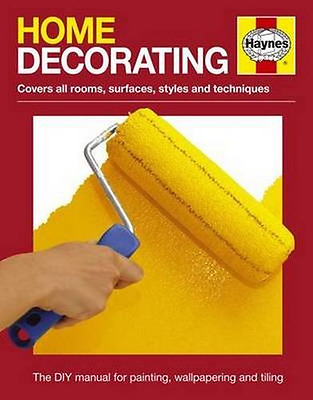 Home Decorating Manual (Haynes Manual) - Paperback NEW J Cassell (Auth 2015-06-0