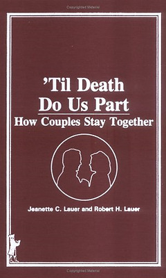 'Til Death Do Us Part: How Couples Stay Together - Hardcover NEW Jeanette Lauer