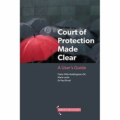 Court of Protection Made Clear: A User's Guide - Paperback NEW Claire Wills-Go 9