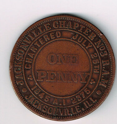 CHARTERED 1845 JACKSONVILLE ILL.CHAPTER NO.3 R.A.M. MASONIC PENNY ONE PENNY 31mm