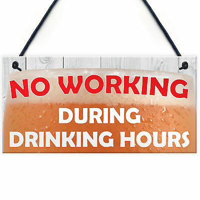 No Working / Drinking Hours Funny Sign Hanging Plaque Man Cave Home Bar Pub Gift