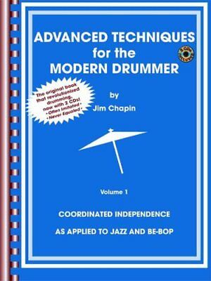 Advanced Techniques for the Modern Drummer - Jim Chapin: Vol. 1 9780757995408