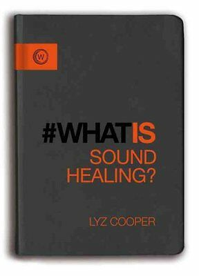 What is Sound Healing? by Lyz Cooper 9781780289069 (Paperback, 2016)