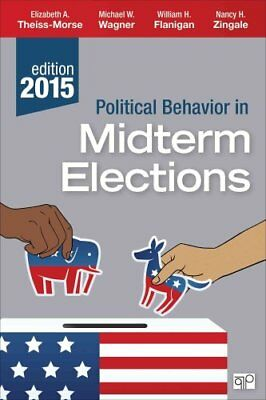 Political Behavior in Midterm Elections 9781506305394 (Paperback, 2015)