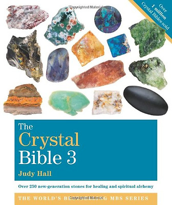 The Crystal Bible, Volume 3 (Godsfield Bible) - Paperback NEW Judy Hall 2013-09-
