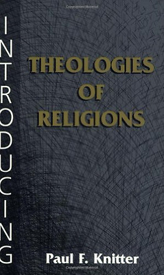 Introducing Theologies of Religion - Paperback NEW Knitter, Paul F 2002-01-08